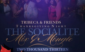 If you're home for the holidays it's Tribeca 'FAMILY & FRIENDS' Socialite Thanksgiving night out 11.28.12.